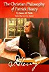 The Christian Philosophy of Patrick Henry