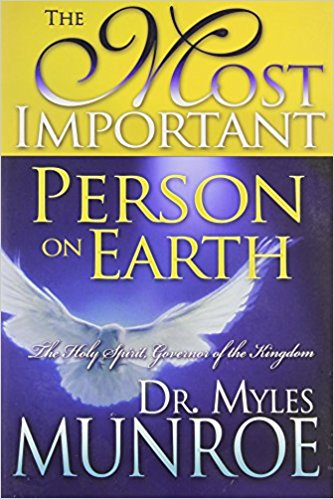 The Most Important Person on Earth: The Holy Spirit Governor of the Kingdom (Study Guide)